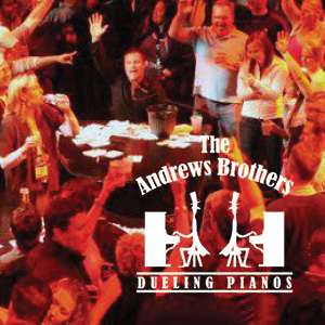 The Andrews Brothers: Dueling Pianos