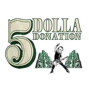 5 Dolla Donation Band